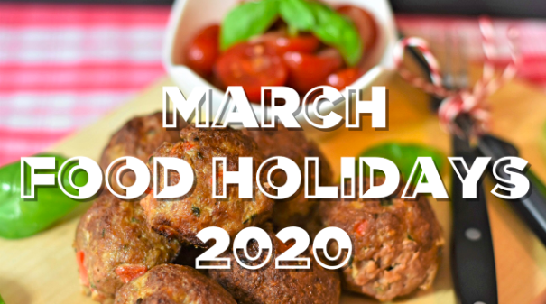 Celebrating March Food Holidays | 2020